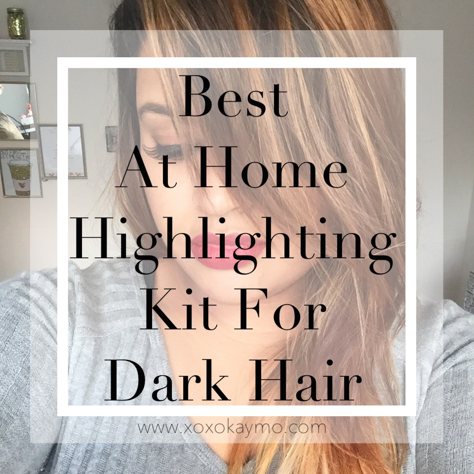 Best At Home Highlighting Kit For Dark Hair Xoxokaymo